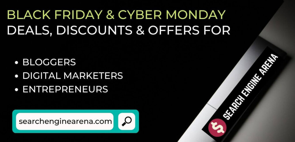 Black Friday and Cyber MOnday Deals, Discounts for Bloggers & Digital Marketers